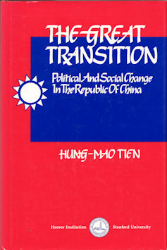 The Great Transition. Political and Social Change in the Republic of China. HUNG-MAO TIEN