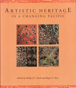 Artistic Heritage in a Changing Pacific. PHILIP J. C. AND ROGER G. ROSE DARK
