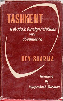 Tashkent The Fight for Peace. A Study in Foreign Relations with Documents. DEV SHARMA
