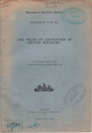 The Value of Castration of Deccan Bullocks. J. B. KNIGHT