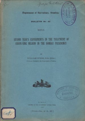 Second Year's Experiments in the Treatment of Grape-Vine Mildew in the Bombay Presidency. WILLIAM...