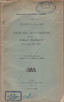 Palm Gul Manufacture in the Bombay Presidency. V. G. GOKHALEE