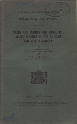 Trees and Shrubs for Producing Green Manure in the Konkan and North Kanara. V. G. GOKHALE, V. S....