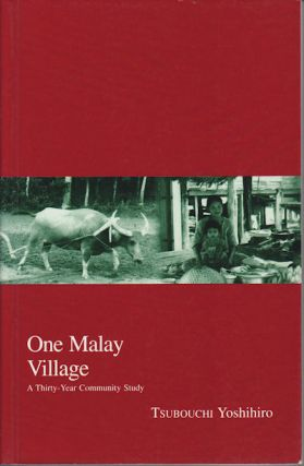 One Malay Village: A Thirty-Year Community Study. TSUBOUCHI YOSHIHIRO