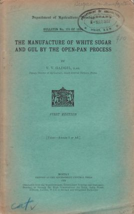 The Manufacture of White Sugar and Gul by the Open-Pan Process. V. V. GADGIL
