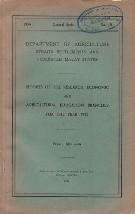 Reports of the Research, Economic and Agricultural Education Branches for the Year 1933. STRAITS...
