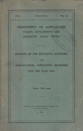 Reports of the Research, Economic and Agricultural Education Branches for the Year 1934. STRAITS...