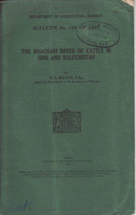 The Bhagnari Breed of Cattle in Sind and Baluchistan. H. G. BALUCH