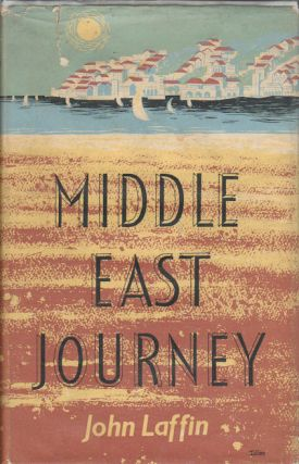 Middle East Journey. JOHN LAFFIN.