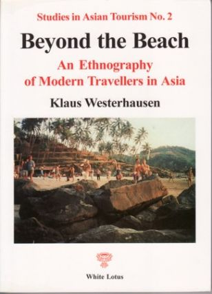 Beyond the Beach. An Ethnography of Modern Travellers in Asia. KLAUS WESTERHAUSEN
