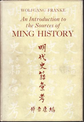 An Introduction to the Sources of Ming History. WOLFGANG FRANKE