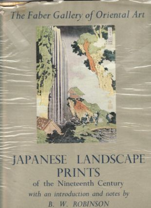 Japanese Landscape Prints of the Nineteenth Century. B. W. ROBINSON, INTRODUCTION AND NOTES