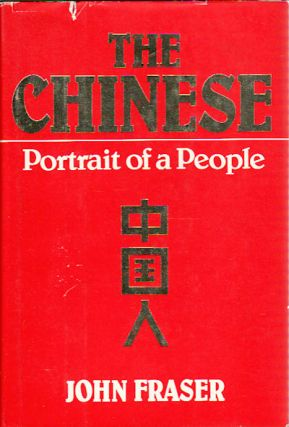 The Chinese. Portrait of a People. JOHN FRASER.