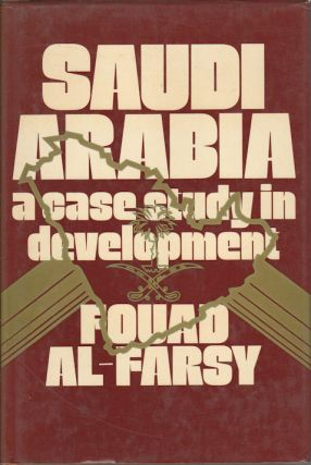 Saudi Arabia. A Case Study in Development. FOUAD AL-FARSY.