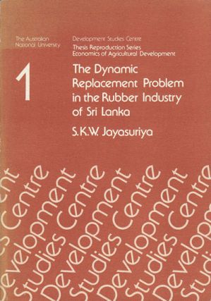 The Dynamic Replacement Problem in the Rubber Industry of Sri Lanka. S. K JAYASURIYA, W
