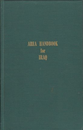 Area Handbook for Iraq. HARVEY H. SMITH