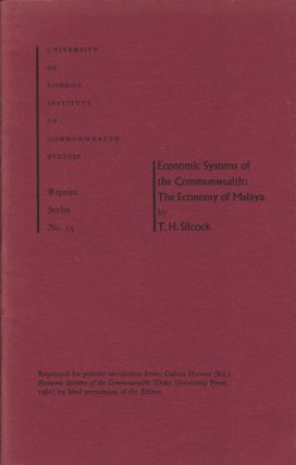 Economic Systems of the Commonwealth: The Economy of Malaya. T. H. SILCOCK