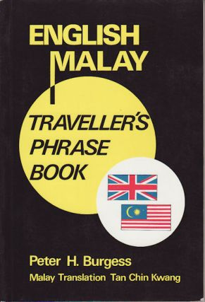 English/Malay Traveller's Phrase Book. PETER H. BURGESS