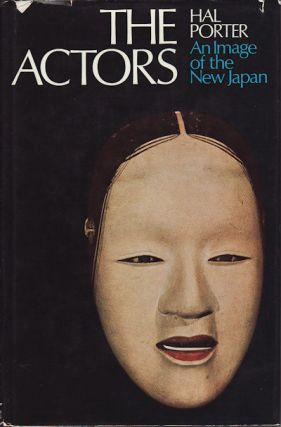 The Actors - An Image of the New Japan. HAL PORTER
