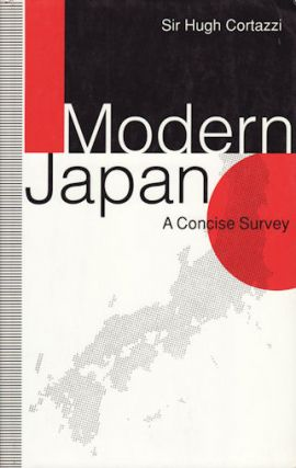 Modern Japan. A Concise Survey. SIR HUGH CORTAZZI