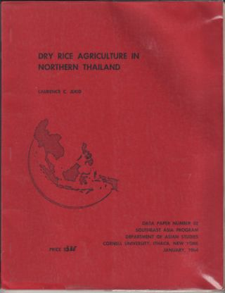 Dry Rice Agriculture in Northern Thailand. LAURENCE C. JUDD