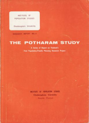 The Potharam Study. A Series of Report on Thailand's First Population/Family Planning Research...