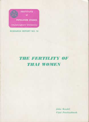 The Fertility of Thai Women. Results of the first rural and urban rounds of the Longitudinal...