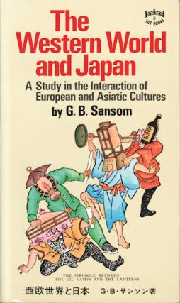 The Western World and Japan. A Study in the Interaction of European and Asiatic Cultures. G. B....