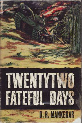 Twentytwo Fateful Days. Pakistan Cut to Size. MANEKAR D. R