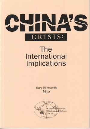 China's Crisis: The International Implications. GARY KLINTWORTH.