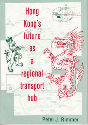 Hong Kong's future as a regional transport hub. PETER J. RIMMER