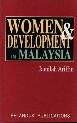 Women and Development in Malaysia. JAMILAH ARIFFIN