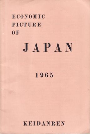 Economic Picture of Japan. 1965. JAPANESE INDUSTRY AND ECONOMICS IN THE MID 1960S