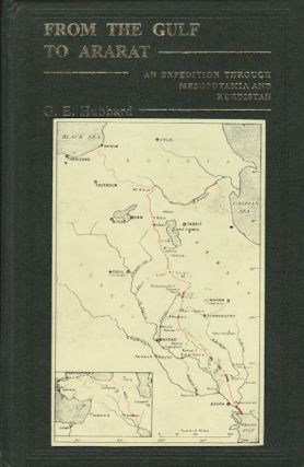 From the Gulf to Ararat. An Expedition through Mesopotamia and Kurdistan. G. E. HOBBARD