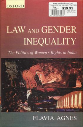 Law and Gender Inequality. The Politics of Women's Rights in India. FLAVIA AGNES