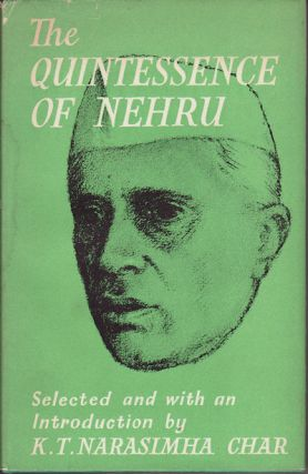 The Quintessence of Nehru. K. T. NARASIMHA CHAR