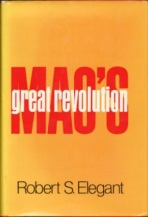 Mao's Great Revolution. ROBERT S. ELEGANT