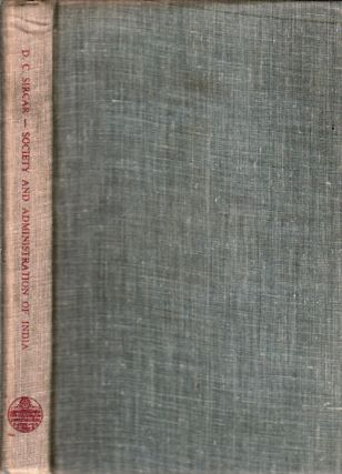 Studies in the Society and Administration of Ancient and Medieval India. Volume I Society. D. C....