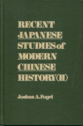 Recent Japanese Studies of Modern Chinese History (II). JOSHUA A. FOGEL