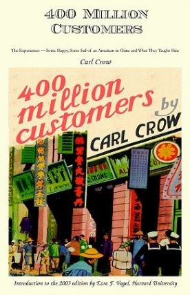 400 Million Customers: The Experiences - Some Happy, Some Sad of an American in China, and What...