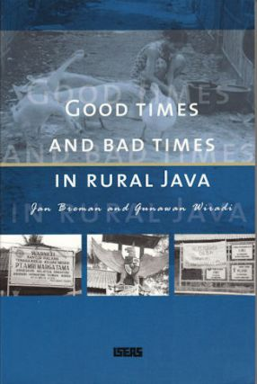 Good Times and Bad Times in Rural Java. Case Study of Socio-Economic Dynamics in Two Villages...