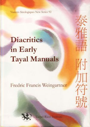 Diacritics in Early Tayal Manuals. FREDRIC FRANCIS WEINGARTNER