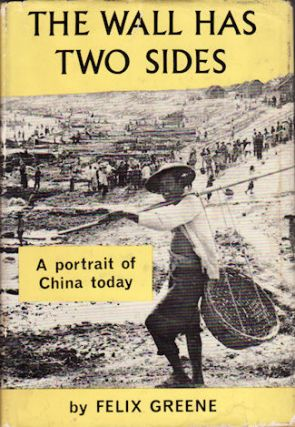 The Wall Has Two Sides. A Portrait of China Today. FELIX GREENE