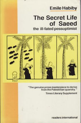 The Secret Life of Saeed, the Ill-Fated Pessoptimist. A Palestinian who Became a Citizen of...