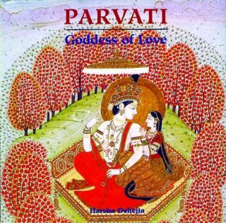 Parvati: Goddess of Love. HARSHA DEHEJIA