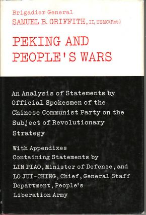 Peking and People's Wars. An Analysis of Statements by Official Spokesmen of the Chinese...