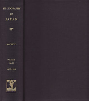Bibliography of the Japanese Empire 1906-1926. OSKAR NACHOD, COMPILER