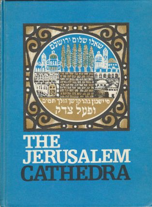 The Jerusalem Cathedra: Studies in the History, Archaeology, Geography and Ethnography of the...