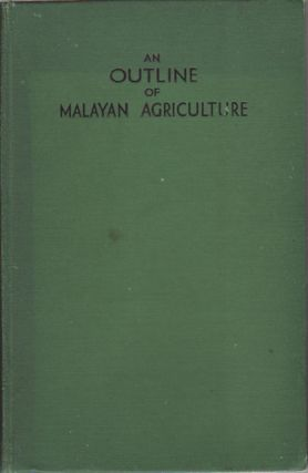 An Outline of Malayan Agriculture. D. H. GRIST