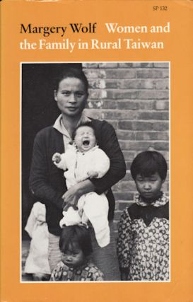 Women and the Family in Rural Taiwan. MARGERY WOLF